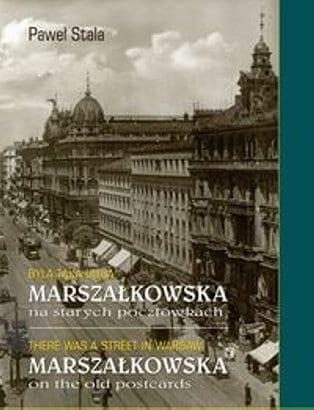 Byla-taka-ulica-Marszalkowska-na-starych-pocztowkach_Pawel-Stalaimages_big21978-83-64109-06-5